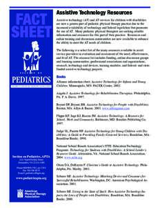FACT SHEET Assistive Technology Resources Assistive technology (AT) and AT services for children with disabilities are now a greater part of pediatric physical therapy practice due to the