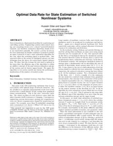 Optimal Data Rate for State Estimation of Switched Nonlinear Systems ∗ Hussein Sibai and Sayan Mitra {sibai2, mitras}@illinois.edu