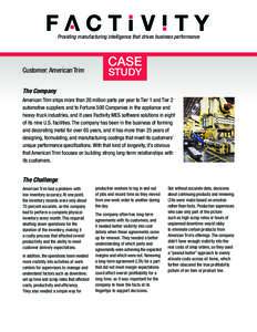 Providing manufacturing intelligence that drives business performance  Customer: American Trim CASE STUDY