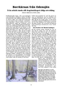 Borrkärnan från Odensjön Från arktisk tundra till skogslandskapets tidiga utveckling. Gunnar Andersson och Eric Lilius Röstångabygden ligger i ett av de geologiskt mest dramatiska områdena i Skåne. Området har p