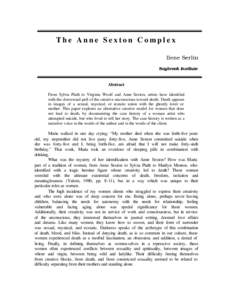 The Anne Sexton Complex Ilene Serlin Saybrook Institute Abstract From Sylvia Plath to Virginia Woolf and Anne Sexton, artists have identified