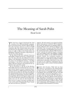 The Meaning of Sarah Palin Yuval Levin wo political f igures dominated the f inal T months of the 2008 presidential campaign.