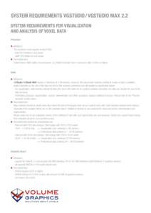SYSTEM REQUIREMENTS VGSTUDIO/VGSTUDIO MAX 2.2 SYSTEM REQUIREMENTS FOR VISUALIZATION AND ANALYSIS OF VOXEL DATA Processor ■■