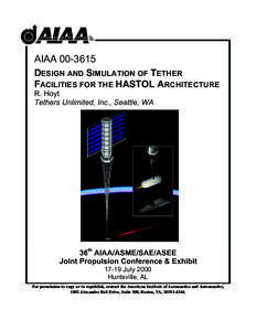 AIAA[removed]DESIGN AND SIMULATION OF TETHER FACILITIES FOR THE HASTOL ARCHITECTURE R. Hoyt Tethers Unlimited, Inc., Seattle, WA