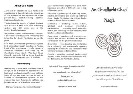 About Gaol Naofa An Chuallacht Ghaol Naofa (Gaol Naofa) is an organisation of Gaelic Polytheists, committed to the preservation and revitalisation of the pre-Christian, Earth-honouring spiritual traditions of the Gaels.