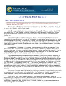 John Chavis, Black Educator < Return to the Non-Public Education Home Page EDITOR'S NOTE: This article appeared in a History of North Carolina Education supplement to the Raleigh News and Observer in July, 1985..