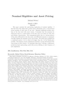 Nominal Rigidities and Asset Pricing Michael Weber∗ March 3, 2014 Abstract This paper examines the asset-pricing implications of nominal rigidities. I find that firms that adjust their product prices infrequently earn