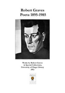 Robert Graves Poeta[removed]Works by Robert Graves in Special Collections, University of Otago Library