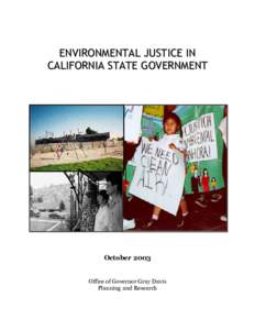 ENVIRONMENTAL JUSTICE IN CALIFORNIA STATE GOVERNMENT October 2003 Office of Governor Gray Davis Planning and Research