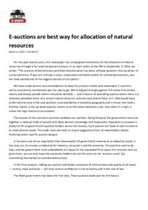 E-auctions are best way for allocation of natural resources March 14, 2015, 7:04 AM IST For the past several years, this newspaper has campaigned relentlessly for the allocation of natural resources through a fair and tr