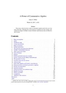 A Primer of Commutative Algebra James S. Milne March 18, 2017, v4.02 Abstract These notes collect the basic results in commutative algebra used in the rest of my notes and books. Although most of the material is standard