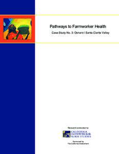 Pathways to Farmworker Health Case Study No. 3: Oxnard / Santa Clarita Valley Research conducted by  Sponsored by