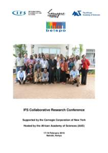 IFS Collaborative Research Conference Supported by the Carnegie Corporation of New York Hosted by the African Academy of Sciences (AASFebruary 2016 Nairobi, Kenya