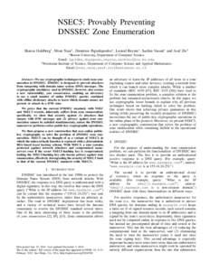 NSEC5: Provably Preventing DNSSEC Zone Enumeration Sharon Goldberg∗ , Moni Naor† , Dimitrios Papadopoulos∗ , Leonid Reyzin∗ , Sachin Vasant∗ and Asaf Ziv† ∗ Boston  University, Department of Computer Scienc