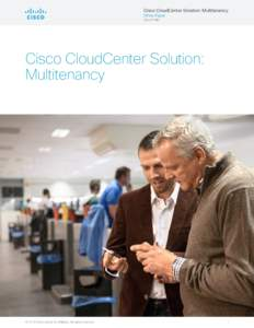 Cisco CloudCenter Solution: Multitenancy White Paper Cisco Public Cisco CloudCenter Solution: Multitenancy