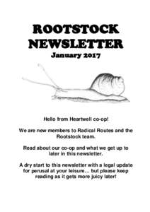 ROOTSTOCK NEWSLETTER January 2017 Hello from Heartwell co-op! We are new members to Radical Routes and the