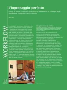 L'ingranaggio perfetto Flusso di lavoro, continuità produttiva e allenamento le strategie degli Stabilimenti Tipografici Carlo Colombo WORKFLOW