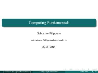 Computing Fundamentals Salvatore Filippone  2013–2014