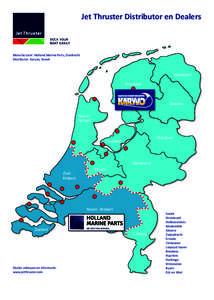 Jet Thruster Distributor en Dealers  Manufacturer: Holland Marine Parts, Dordrecht Distributor: Karyvo, Sneek  Groningen