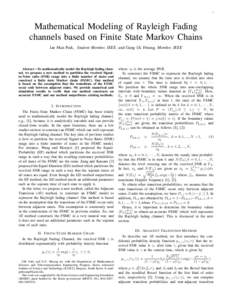 1  Mathematical Modeling of Rayleigh Fading channels based on Finite State Markov Chains Jae Man Park, Student Member, IEEE, and Gang Uk Hwang, Member, IEEE