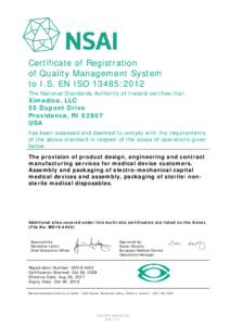 Certificate of Registration of Quality Management System to I.S. EN ISO 13485:2012 The National Standards Authority of Ireland certifies that:  Ximedica, LLC