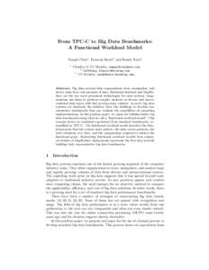 From TPC-C to Big Data Benchmarks: A Functional Workload Model Yanpei Chen1 , Francois Raab2 , and Randy Katz3 1  Cloudera & UC Berkeley, ,