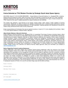 March 7, 2016  Kratos Selected as TT&C Modem Provider by Strategic South Asian Space Agency SAN DIEGO, March 07, 2016 (GLOBE NEWSWIRE) -- Kratos Defense & Security Solutions, Inc. (Nasdaq:KTOS), a leading National Securi