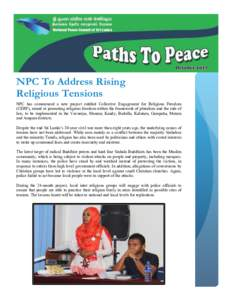 NPC To Address Rising Religious Tensions NPC has commenced a new project entitled Collective Engagement for Religious Freedom (CERF), aimed at promoting religious freedom within the framework of pluralism and the rule of