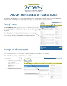 ACCED-I Communities of Practice Guide A Community of Practice (CoP) or Forum is a group discussion formed based on a topic, goal or scope of interest and seeks to create a knowledge base and best practices to be shared w