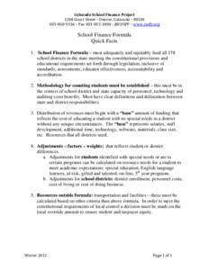 Colorado School Finance Project 1200 Grant Street – Denver, Colorado – 9136 – Fax - @COSFP – www.cosfp.org School Finance Formula Quick Facts