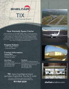 TIX  Space Coast Regional Airport Near Kennedy Space Center Need a home for your aircraft? Sheltair offers a variety of options