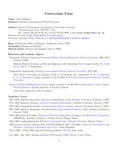 Curriculum Vitae Name: Anvar Shukurov Position: Professor of Astrophysical Fluid Dynamics Address: School of Mathematics and Statistics, Newcastle University, Newcastle upon Tyne, NE1 7RU, U.K.; tel. + 9