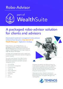 Robo-Advisor part of A packaged robo-advisor solution for clients and advisors Automated investment management (robo-advisor)