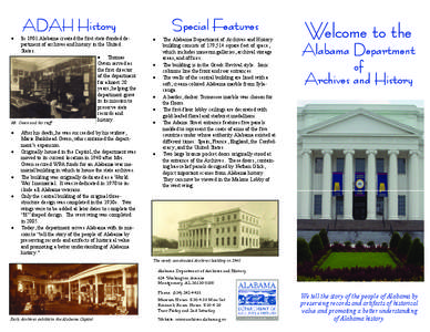 ADAH History  In 1901 Alabama created the first state-funded department of archives and history in the United States.  Thomas