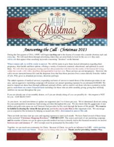 Answering the Call - Christmas 2013 During the first quarter of 2014, AWPC will begin reaching out to the dozens of women who consider abortion each and every day. We will reach them through advertising where they are mo