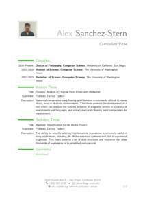 Alex Sanchez-Stern Curriculum Vitae Education 2016–Present Doctor of Philosophy, Computer Science, University of California, San Diego. 2015–2016 Masters of Science, Computer Science, The University of Washington.