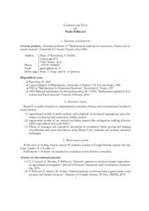 "Curriculum Vitæ of Paolo Pellizzari 1. General information Current position. Associate professor of ""Mathematical methods for economics, finance and actuarial sciences"", Università Ca' Foscari Venezia, since 2004"