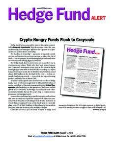 Crypto-Hungry Funds Flock to Grayscale Hedge funds have accounted for most of the capital committed to Grayscale Investments' digital currency trusts this year, underscoring fund managers' appetites for exposure to c