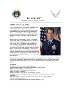 BIOGRAPHY UNITED STATES AIR FORCE GENERAL STANLEY E. CLARKE III Lt. Gen. Stanley E. Clarke III is the Director, Air National Guard, the Pentagon, Washington, D.C. He is responsible for formulating, developing and coordin
