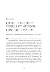 Thomas Poell  LIBERAL DEMOCRACY VERSUS LATE MEDIEVAL CONSTITUTIONALISM Struggles over Representation in the Dutch Republic)*