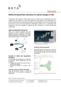 physics on screen  ANSA and SpaceClaim interaction for upfront changes in CAE Traditionally, CAE engineers relied heavily either on advanced and complicated CAD tools designed for CAD experts, or on the CAD engineers for