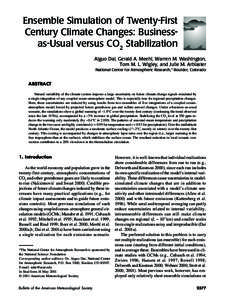 Ensemble Simulation of Twenty-First Century Climate Changes: Businessas-Usual versus CO2 Stabilization Aiguo Dai, Gerald A. Meehl, Warren M. Washington, Tom M. L. Wigley, and Julie M. Arblaster National Center for Atmosp