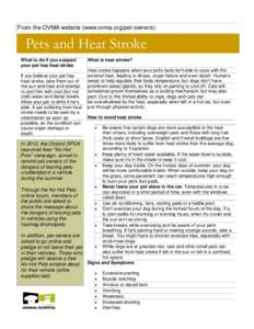 From the OVMA website (www.ovma.org/pet-owners):  Pets and Heat Stroke What to do if you suspect your pet has heat stroke If you believe your pet has