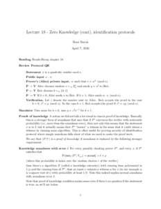 Lecture 18 - Zero Knowledge (cont), identification protocols Boaz Barak April 7, 2010 Reading Boneh-Shoup chapter 18. Review Protocol QR
