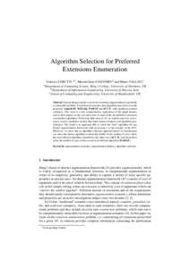 Algorithm Selection for Preferred Extensions Enumeration Federico CERUTTI a,1 , Massimiliano GIACOMIN b and Mauro VALLATI c of Computing Science, King's College, University of Aberdeen, UK b Department of Information E