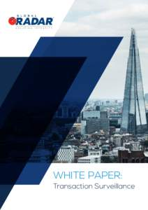 WHITE PAPER: Transaction Surveillance INTRODUCTION TRANSACTION SURVEILLANCE As the overall landscape of the finance and trade world markets continue to evolve, the