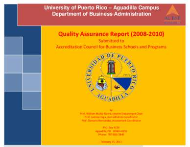University of Puerto Rico – Aguadilla Campus Department of Business Administration Quality Assurance ReportSubmitted to Accreditation Council for Business Schools and Programs