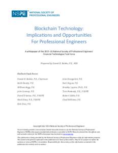 Blockchain Technology: Implications and Opportunities For Professional Engineers A whitepaper of the 2015–16 National Society of Professional Engineers' Financial Technologies Task Force