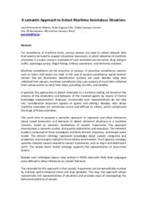 A semantic Approach to Detect Maritime Anomalous Situations José M Parente de Oliveira, Paulo Augusto Elias, Emilia Colonese Carrard Inst. Of Aeronautics, São José dos Campos, Brazil
