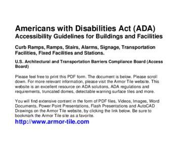 Americans with Disabilities Act (ADA) Accessibility Guidelines for Buildings and Facilities Curb Ramps, Ramps, Stairs, Alarms, Signage, Transportation Facilities, Fixed Facilities and Stations. U.S. Architectural and Tra